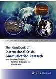 img - for The Handbook of International Crisis Communication Research (Handbooks in Communication and Media) book / textbook / text book
