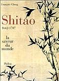 echange, troc François Cheng - Shitao, 1642-1707 : La Saveur du monde