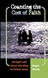 img - for Counting the Cost of Faith: Straight Talk About Deciding to Follow Jesus book / textbook / text book