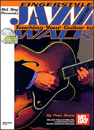 Mel Bay Fingerstyle Jazz Guitar/Teaching Your Guitar to Walk Bk/CD set