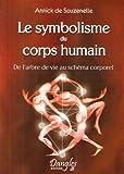 echange, troc Annick de Souzenelle - Le Symbolisme du corps humain : De l'arbre de vie au schéma corporel