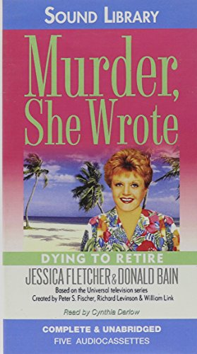 Dying to Retire: Dying To Retire (Murder, She Wrote)