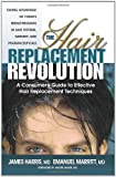 The Hair Replacement Revolution: A Consumers Guide to Effective Hair Replacement Techniques
