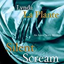 Silent Scream: An Anna Travis Mystery Audiobook by Lynda La Plante Narrated by Kim Hicks