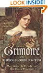 Grimoire of the Thorn-Blooded Witch:...