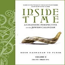Inside Time: A Chassidic Perspective on the Jewish Calendar (       UNABRIDGED) by Yanki Tauber Narrated by Shlomo Zacks