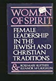 Women of Spirit: Female Leadership in the Jewish and Christian Traditions (0671248057) by Ruether, Rosemary Radford