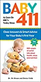 img - for Baby 411: Clear Answers and Smart Advice for Your Baby's First Year book / textbook / text book