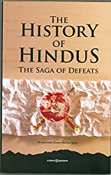 The History Of Hindus (The Saga Of Defeats)