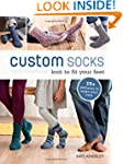 Custom Socks: Knit to Fit Your Feet