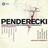 Penderecki: Threnody to the Victims of Hiroshima, Symphony No. 1, Cello Concerto No. 1