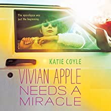 Vivian Apple Needs a Miracle (       UNABRIDGED) by Katie Coyle Narrated by Julia Whelan