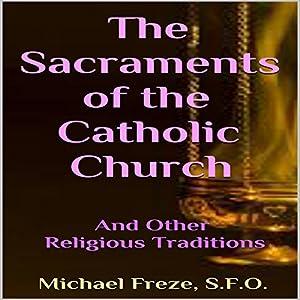 The Sacraments of the Catholic Church Audiobook