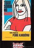 Todo sobre mi madre (Spanish Edition) (8477748039) by Almodovar, Pedro