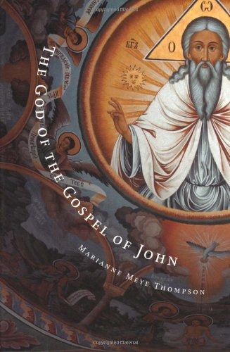 The God of the Gospel of John: Marianne Meye Thompson: 9780802847348: Amazon.com: Books