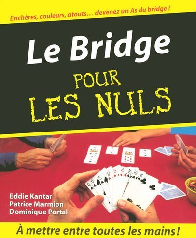 le bridge pour les nuls by patrice marmion dominique portal eddie kantar mrssaucierlorraine80. Black Bedroom Furniture Sets. Home Design Ideas