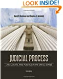 Judicial Process: Law, Courts, and Politics in the United States