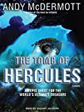 Andy McDermott The Tomb of Hercules: A Novel (Nina Wilde/Eddie Chase)