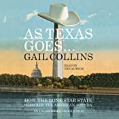 As Texas Goes... How the Lone Star State Hijacked the American Agenda | [Gail Collins]