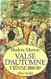 Valse d'automne: Vienne 1888-1889 (2226026274) by Frédéric Morton