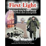 First Light: Bomb Disposal During the Ulster Campaignby Paul Wharton