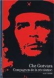 Che Guevara, compagnon de la révolution
