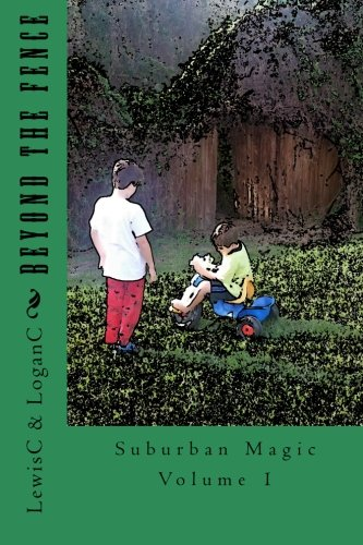 Beyond The Fence: Volume 1 (Suburban Magic)