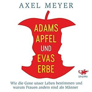 Adams Apfel und Evas Erbe Hörbuch