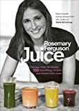 Juice: Cleanse. Heal. Revitalize: 100 nourishing recipes and simple juice fasts by Rosemary Ferguson (2-Apr-2015) Hardcover