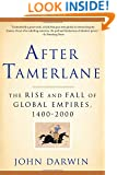 After Tamerlane: The Rise and Fall of Global Empires, 1400-2000