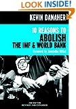10 Reasons to Abolish the IMF & World Bank (Open Media Series)