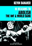 10 Reasons to Abolish the IMF & World...