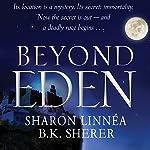 Beyond Eden: A Project Eden Thriller, Book 2 | Sharon Linnea,B.K. Sherer