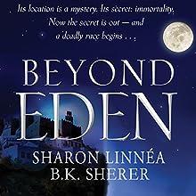 Beyond Eden: A Project Eden Thriller, Book 2 Audiobook by Sharon Linnea, B.K. Sherer Narrated by Kristina Fuller Yuen
