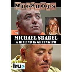 Mugshots: Michael Skakel - A Killing in Greenwich (Amazon.com exclusive)