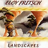 Landscapes by Eloy FRITSCH (2011-11-01)