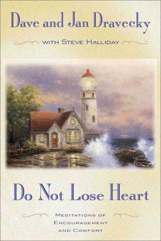 Do Not Lose Heart, Dave Dravecky, Jan Dravecky, Steve Halliday