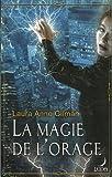 echange, troc Laura Anne Gilman - La magie de l'orage