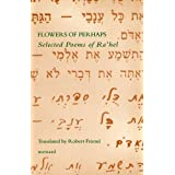 Flowers of Perhaps: Selected Poems of Ra'helpar Rachel