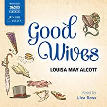 Good Wives Audiobook by Louisa May Alcott Narrated by Liza Ross