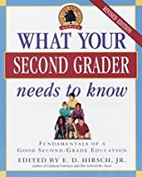 What Your Second Grader Needs to Know: Fundamentals of a Good Second Grade Education Revised (Core Knowledge Series)