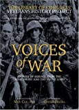 Voices of War: Stories of Service from the Home Front and the Front Lines (0792242041) by The Library Of Congress