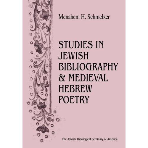 Studies In Jewish Bibliography and Medieval Hebrew Poetry