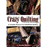 The Magic of Crazy Quilting: A Complete Resource for Embellished Quilting ~ J. Marsha Michler