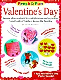 Fresh and Fun: Valentine's Day; Dozens of Instant and Irresistible Ideas and Activities from Teachers Across the Country (0439050111) by Novelli, Joan