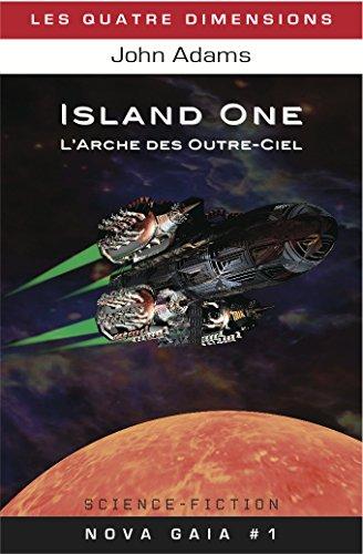 Island One: L'arche des Outre-Ciel (Nova Gaia t. 1)