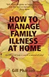 img - for How to Manage Family Illness at Home book / textbook / text book