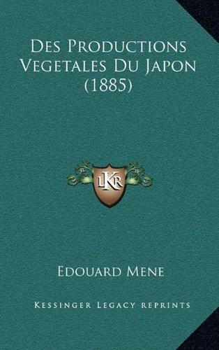 Des Productions Vegetales Du Japon (1885)