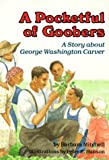 A Pocketful of Goobers: A Story about George Washington Carver (Creative Minds Biography)