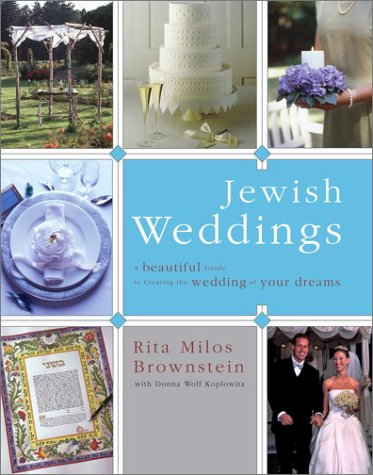 Image for Jewish Weddings: A Beautiful Guide to Creating the Wedding of Your Dreams